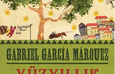 Yüzyıllık Yalnızlık, Gabriel Garcia Marques